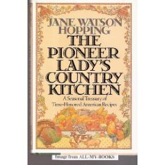 The Pioneer Ladys Hearty Winter Cookbook: A Treasury of Old-Fashioned Foods and Fond Memories Jane Watson Hopping