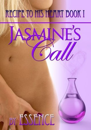 Jasmines Call [Recipe To His Heart Book 1] Essence