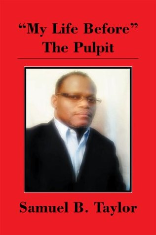 My Life Before The Pulpit  by  Samuel B. Taylor