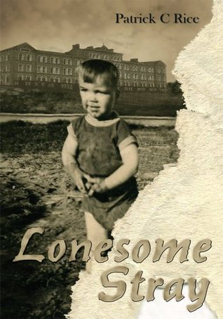 Lonesome Stray Patrick C. Rice