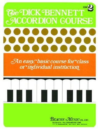 Dick Bennett Accordion Course Bk 2  by  Dick Bennett
