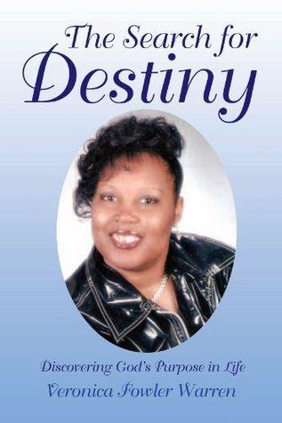 The Search for Destiny Veronica Fowler Warren