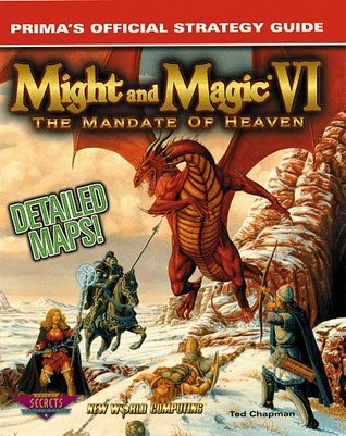 Might and Magic VI: The Mandate of Heaven : Primas Official Strategy Guide Ted Chapman