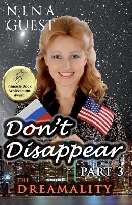 The Dreamality (Dont Disappear, #3) Nina Guest