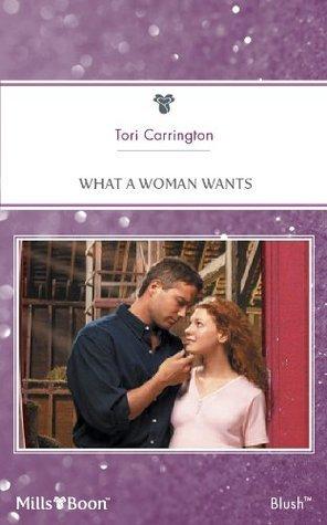 What A Woman Wants  by  Tori Carrington