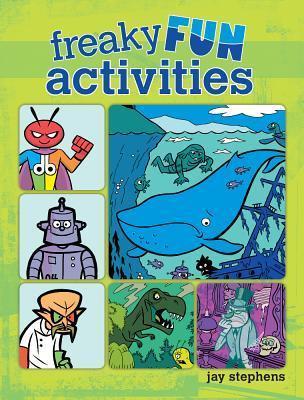 Freaky Fun Activities  by  Jay Stephens