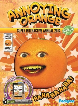 Annoying Orange Super Interactive Annual 2014 Pedigree Books Ltd
