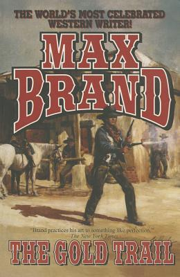 Gold Trail, The  by  Max Brand