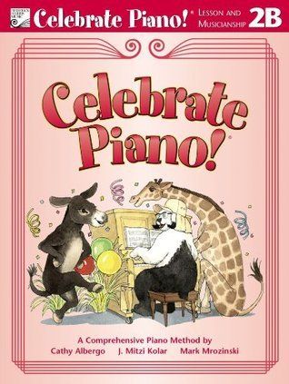 Celebrate Piano! Lesson and Musicianship 2B  by  Cathy Albergo