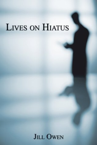 Lives on Hiatus  by  Jill Owen