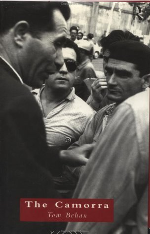 The Camorra: Political Criminality in Italy Tom Behan