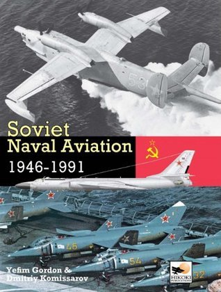 Soviet Naval Aviation: 1946-1991 Yefim Gordon