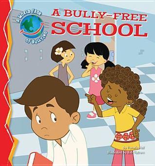 A Bully-Free School  by  Pamela Hall