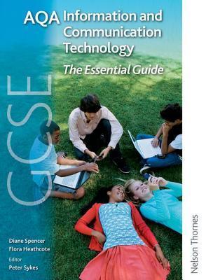 Aqa Gcse Information And Communication Technology Essentials: Handbook Diane Spencer