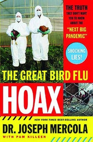 The Great Bird Flu Hoax: The Truth They Dont Want You to Know About the Next Big Pandemic Joseph Mercola
