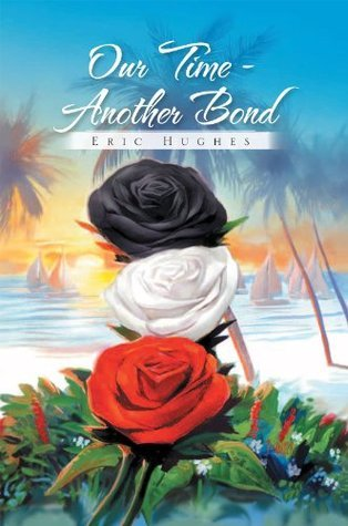 Our Time - Another Bond Eric Hughes