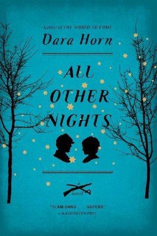 All Other Nights: A Novel Dara Horn