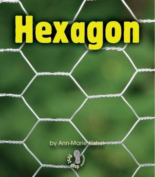 Hexagon (First Step Nonfiction: Shapes) Ann-Marie Kishel
