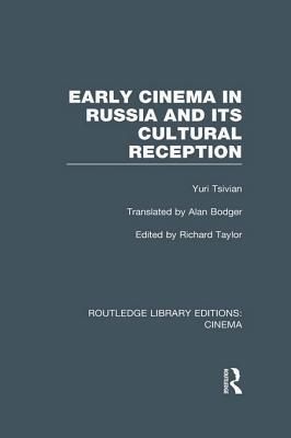 Early Cinema in Russia and Its Cultural Reception  by  Yuri Tsivian