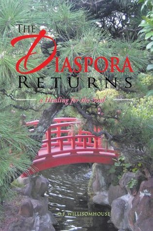 The Diaspora Returns : A Healing For The Soul  by  O.F. Willisomhouse
