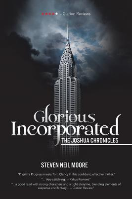 Glorious Incorporated: The Joshua Chronicles Steven Neil Moore