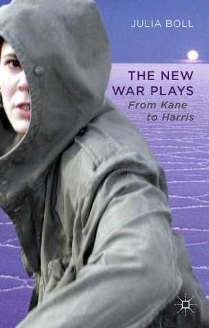 The New War Plays: From Kane to Harris  by  Julia Boll