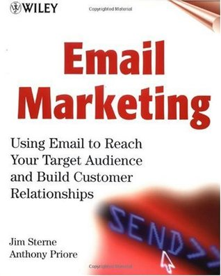 Email Marketing: Using Email to Reach Your Target Audience and Build Customer Relationships (7.5 x 9.25)  by  Jim Sterne