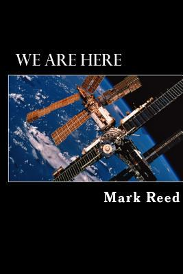 We Are Here  by  MR Mark S L Reed