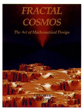 Fractal Cosmos: The Art of Mathematical Design  by  Jeff Berkowitz
