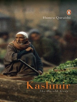 Kashmir: The Untold Story  by  Humra Quraishi