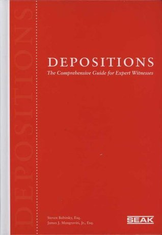 Depositions: The Comprehensive Guide for Expert Witnesses  by  Steven Babitsky