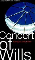 Concert of Wills: Making the Getty Center  by  Susan Froemke