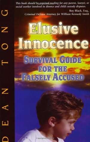 Elusive Innocence: Survival Guide for the Falsely Accused  by  Dean Tong