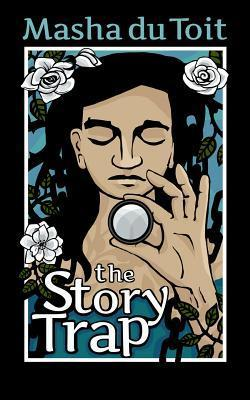 The Story Trap  by  Masha du Toit