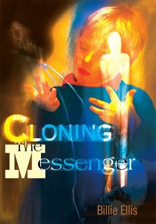 Cloning The Messenger  by  Billie Borchardt