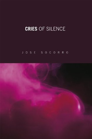 Cries of Silence Jose Socorro
