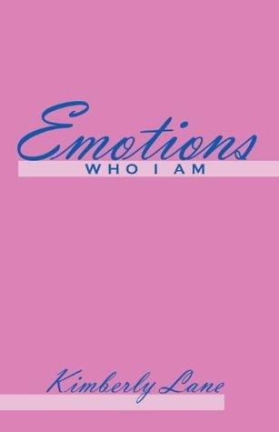 Emotions: Who I am Kimberly Lane