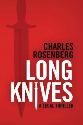 Long Knives  by  Charles  Rosenberg