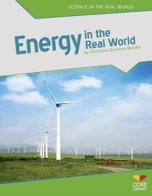 Energy in the Real World Christine Zuchora-Walske