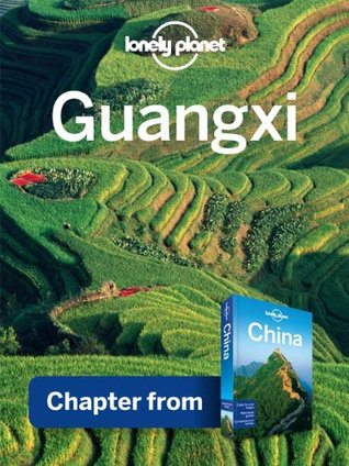 Lonely Planet Guangxi: Chapter from China Travel Guide Lonely Planet