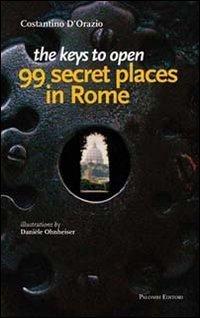 The keys to open 99 secret places in Rome Costantino DOrazio