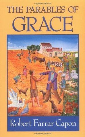 Parables of Grace Robert Farrar Capon