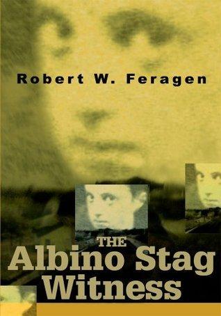 The Albino Stag Witness Robert Feragen