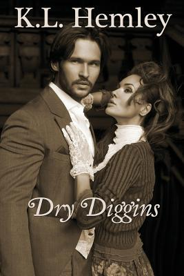 Dry Diggins (Fortune Out West, #3) K.L. Hemley