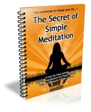 The Secret of Simple Meditation Tamara Hawk