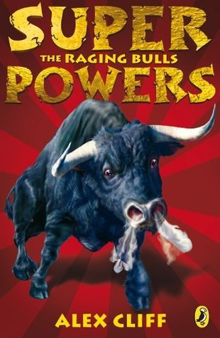 Superpowers: The Raging Bulls Alex Cliff