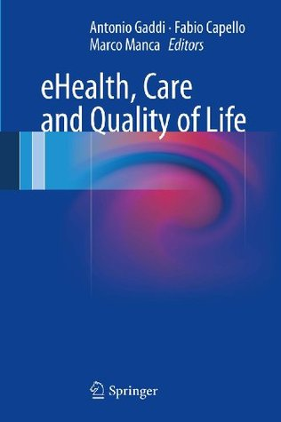 eHealth, Care and Quality of Life  by  Antonio Gaddi