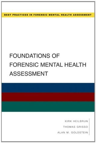 Foundations of Forensic Mental Health Assessment  by  Kirk Heilbrun