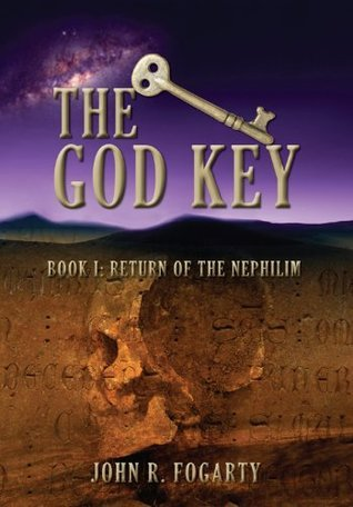 The God Key: Book I - Return of the Nephilim  by  John  Fogarty
