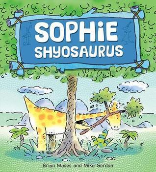 Sophie Shyosaurus Brian Moses
